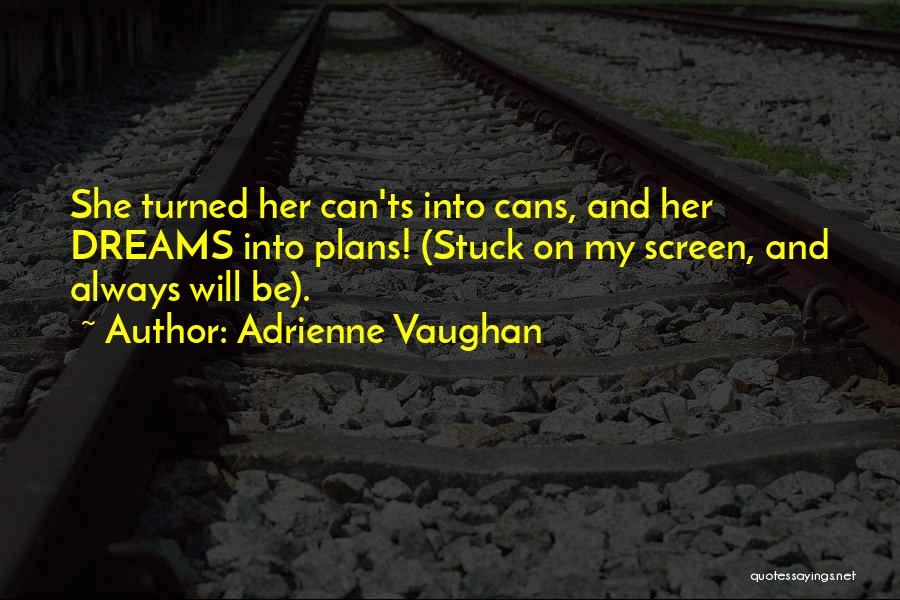 Ts Quotes By Adrienne Vaughan