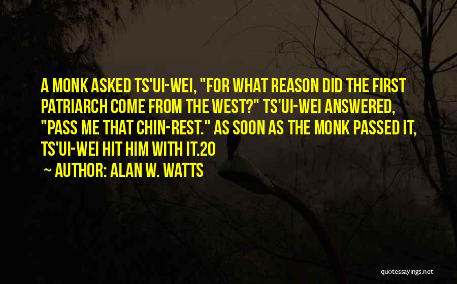 Ts Quotes By Alan W. Watts