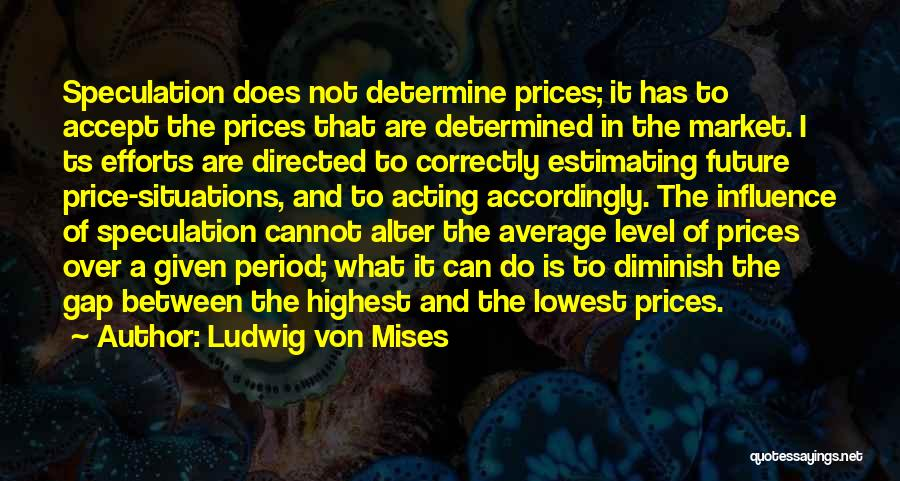 Ts Quotes By Ludwig Von Mises