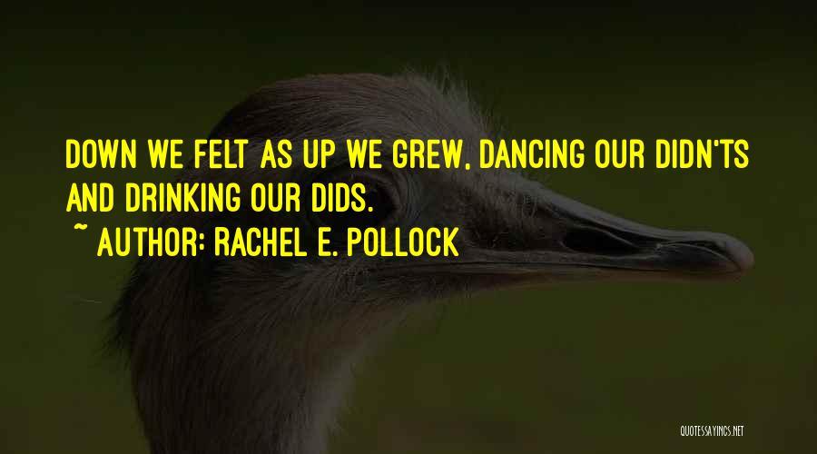Ts Quotes By Rachel E. Pollock