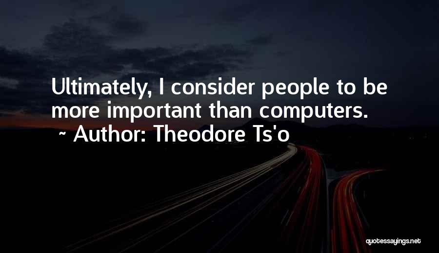 Ts Quotes By Theodore Ts'o
