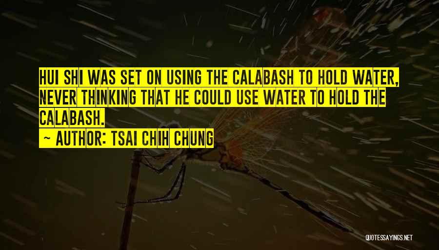 Tsai Chih Chung Quotes 1213164
