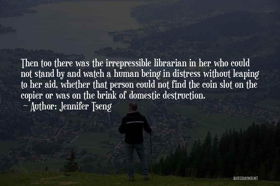 Tseng Quotes By Jennifer Tseng