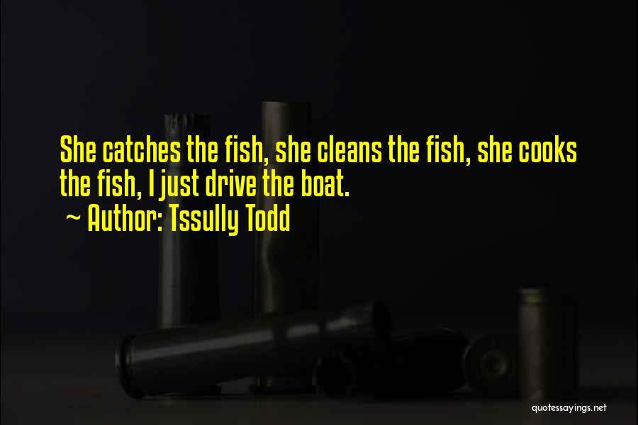 Tssully Todd Quotes 1439028