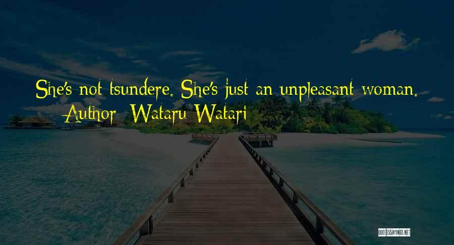 Tsundere Quotes By Wataru Watari