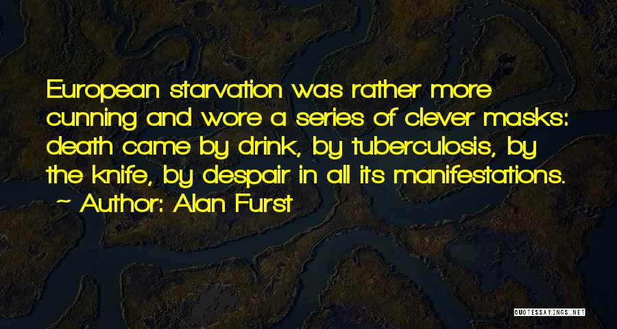 Tuberculosis Quotes By Alan Furst