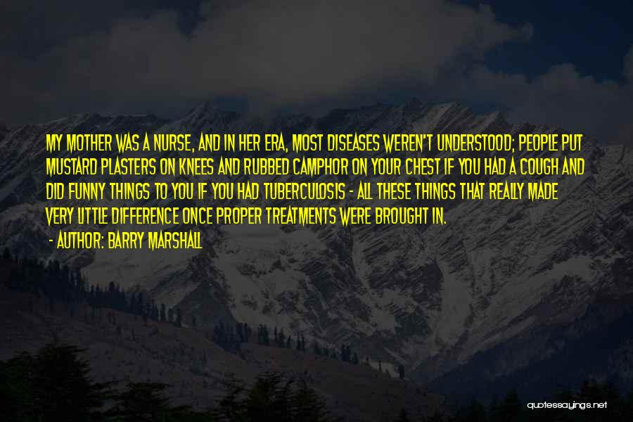 Tuberculosis Quotes By Barry Marshall