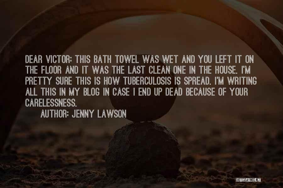 Tuberculosis Quotes By Jenny Lawson