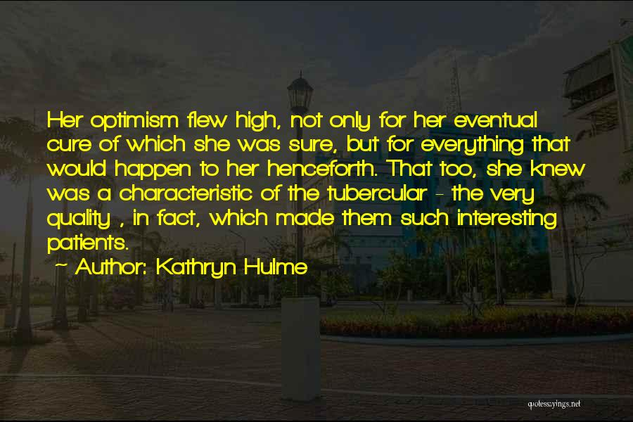 Tuberculosis Quotes By Kathryn Hulme