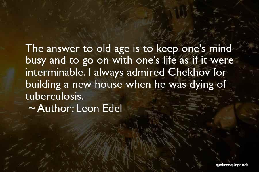 Tuberculosis Quotes By Leon Edel