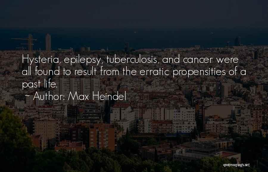 Tuberculosis Quotes By Max Heindel