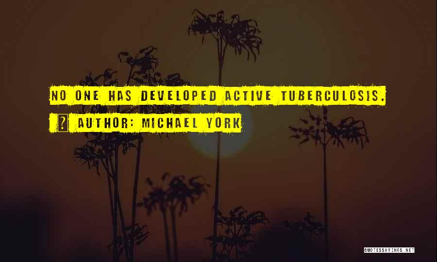 Tuberculosis Quotes By Michael York