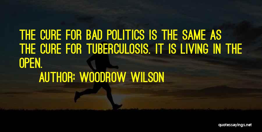 Tuberculosis Quotes By Woodrow Wilson