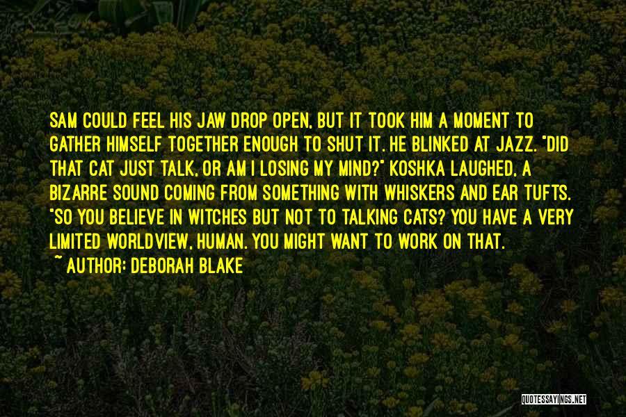 Tufts Quotes By Deborah Blake