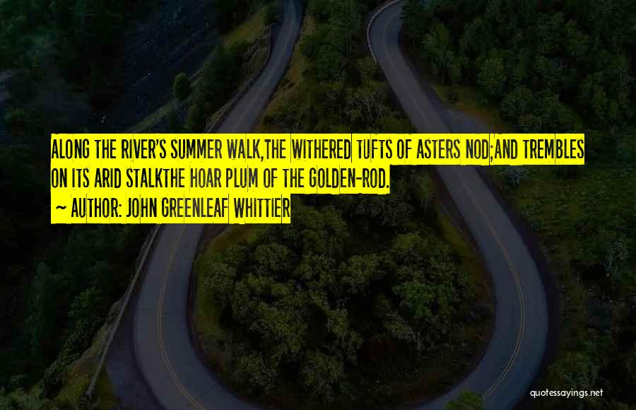 Tufts Quotes By John Greenleaf Whittier