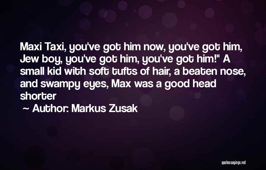 Tufts Quotes By Markus Zusak
