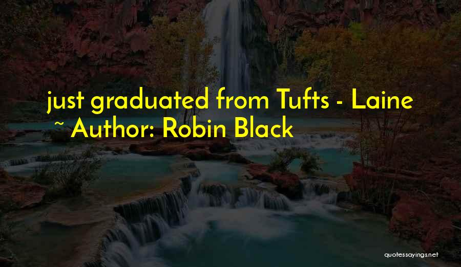 Tufts Quotes By Robin Black