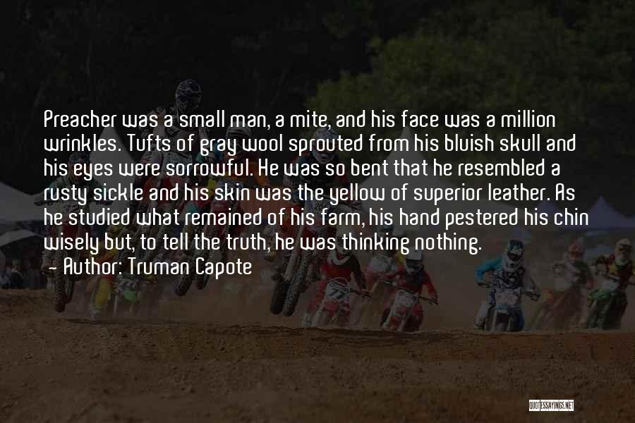 Tufts Quotes By Truman Capote