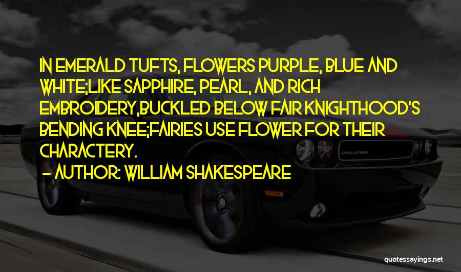 Tufts Quotes By William Shakespeare