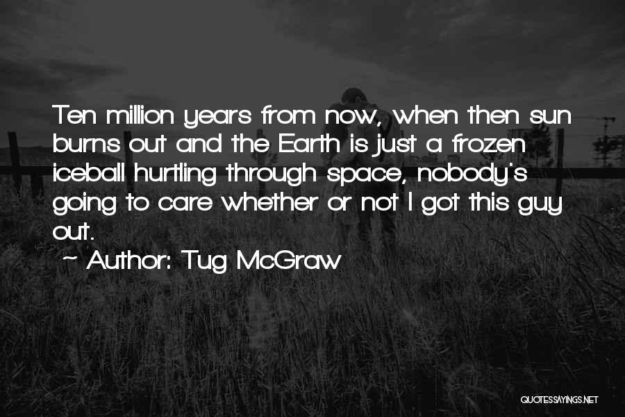 Tug McGraw Quotes 913232