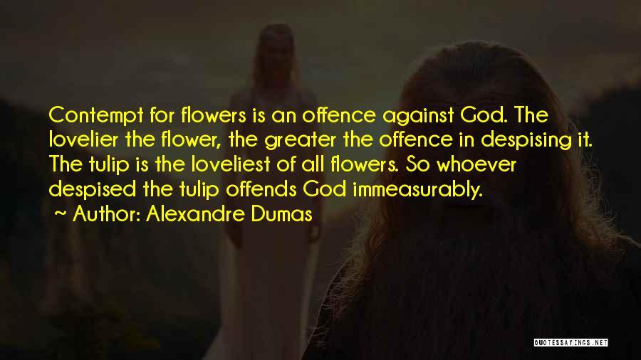 Tulip Quotes By Alexandre Dumas