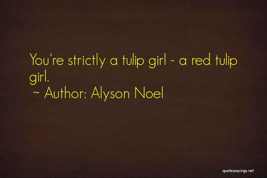 Tulip Quotes By Alyson Noel