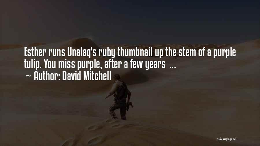 Tulip Quotes By David Mitchell