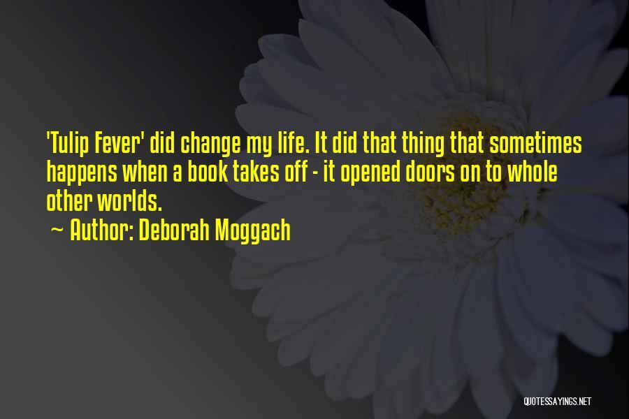 Tulip Quotes By Deborah Moggach