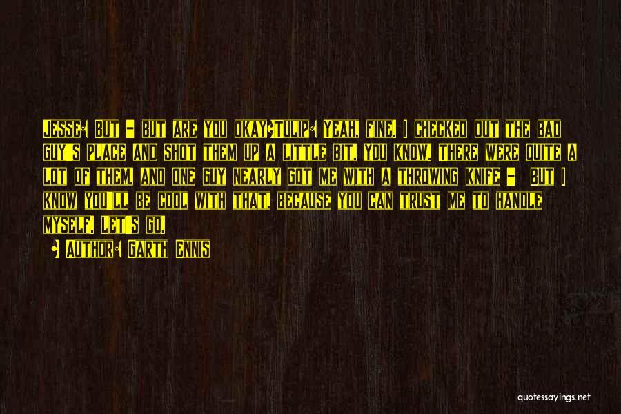 Tulip Quotes By Garth Ennis