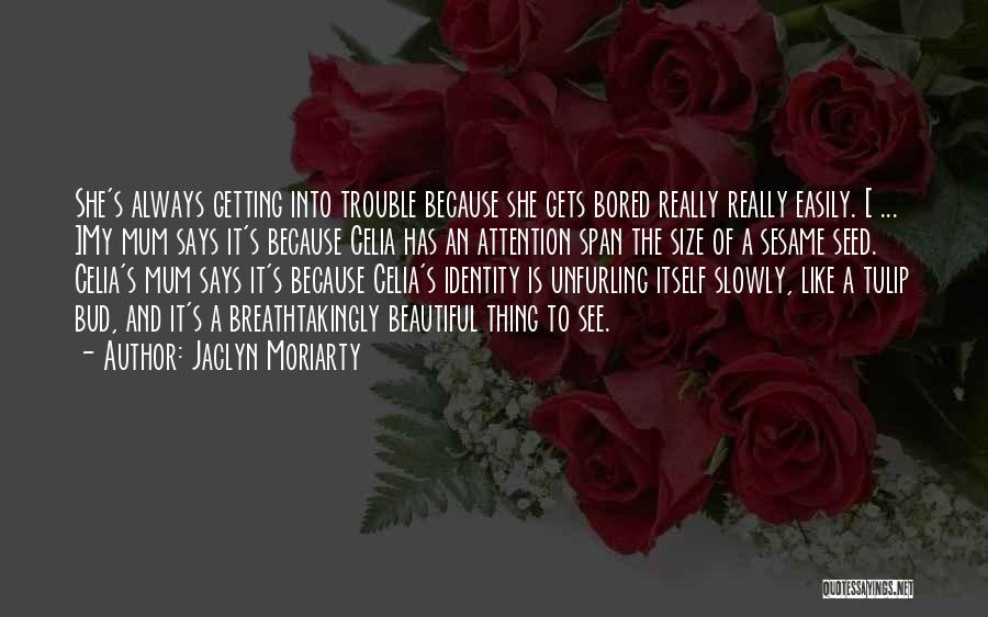 Tulip Quotes By Jaclyn Moriarty