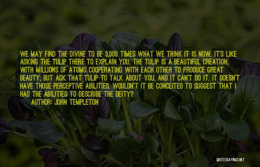 Tulip Quotes By John Templeton