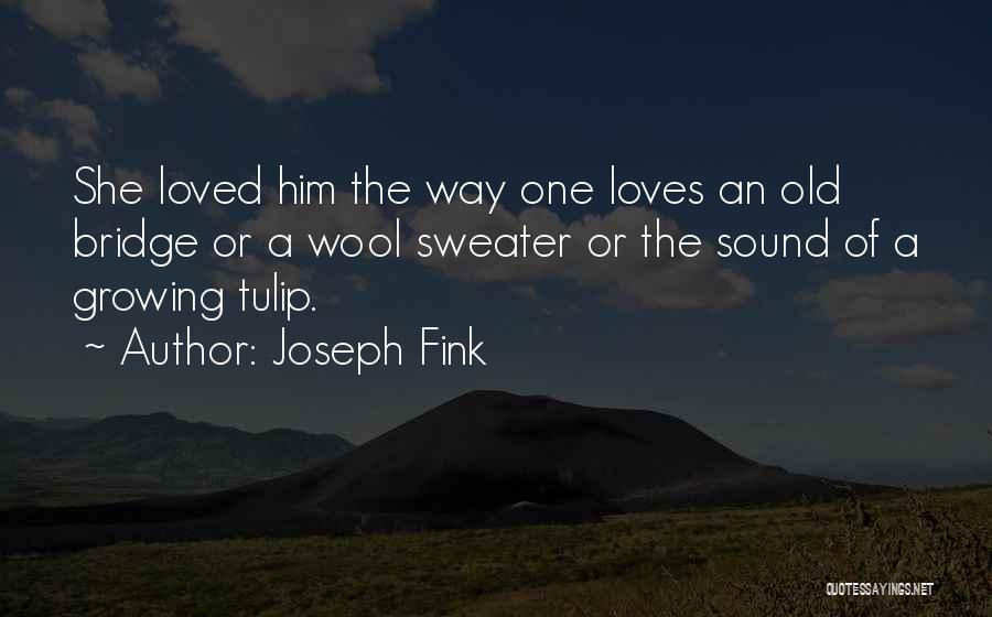 Tulip Quotes By Joseph Fink
