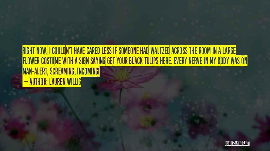 Tulip Quotes By Lauren Willig