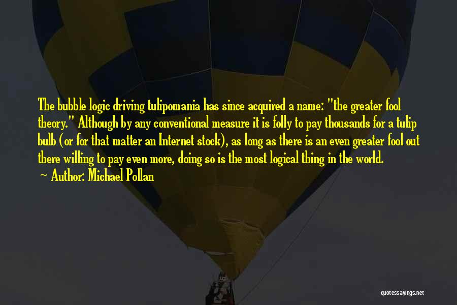 Tulip Quotes By Michael Pollan