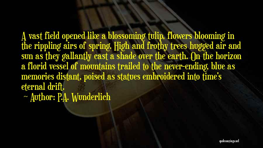 Tulip Quotes By P.A. Wunderlich