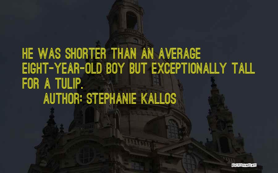 Tulip Quotes By Stephanie Kallos