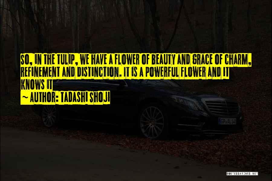Tulip Quotes By Tadashi Shoji