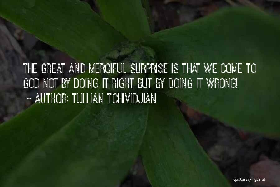 Tullian Tchividjian Quotes 1194101