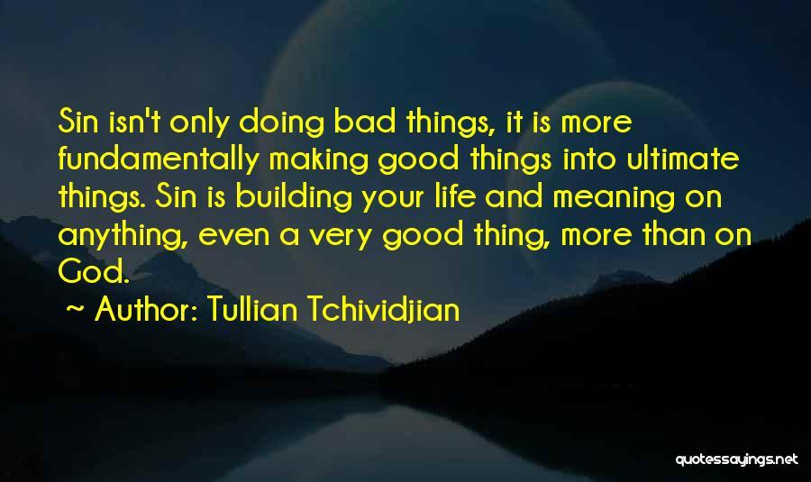 Tullian Tchividjian Quotes 1490162