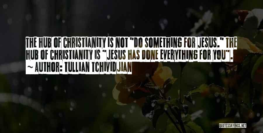 Tullian Tchividjian Quotes 1651981