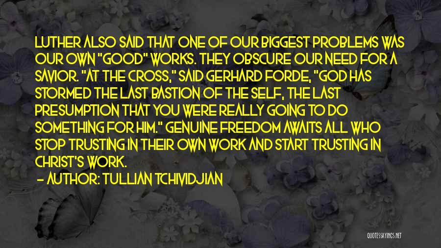 Tullian Tchividjian Quotes 2159480