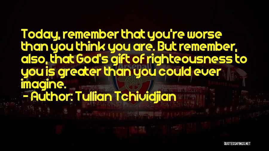 Tullian Tchividjian Quotes 2244488