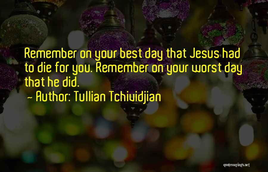 Tullian Tchividjian Quotes 514130