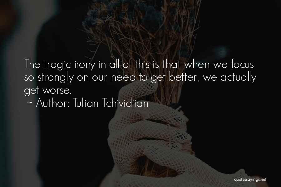 Tullian Tchividjian Quotes 697901
