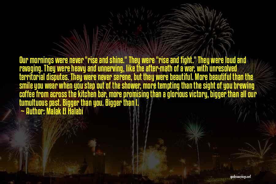Tumultuous Relationships Quotes By Malak El Halabi