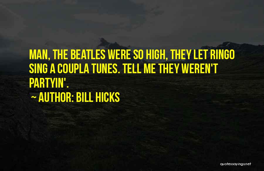 Tunes Quotes By Bill Hicks