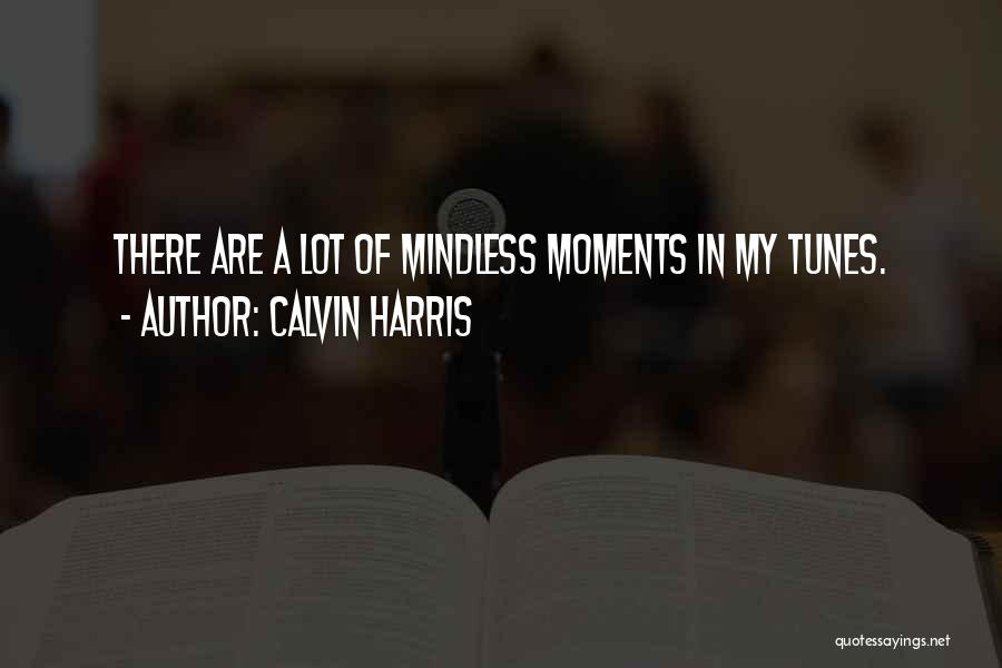 Tunes Quotes By Calvin Harris
