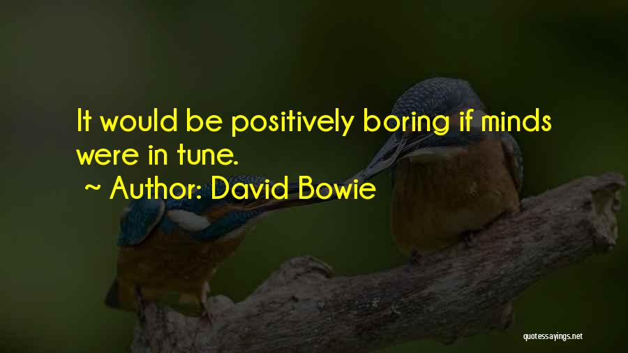 Tunes Quotes By David Bowie