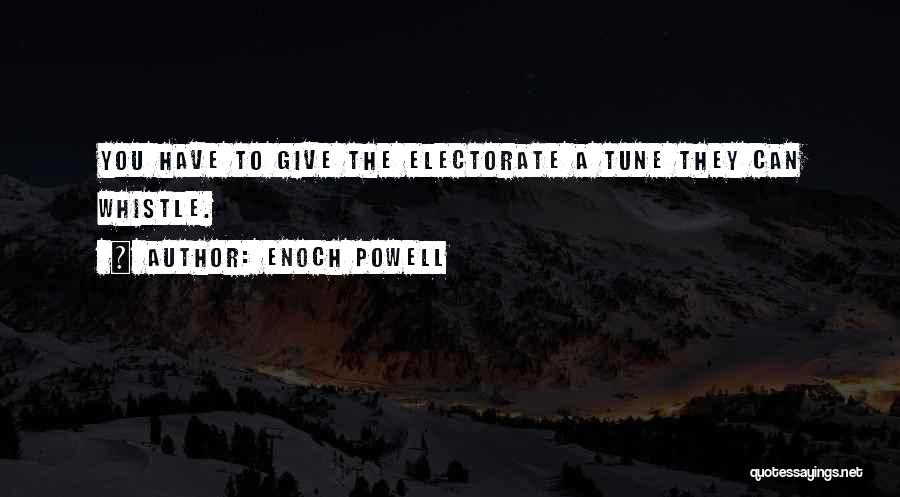 Tunes Quotes By Enoch Powell