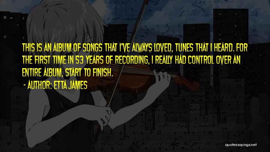 Tunes Quotes By Etta James